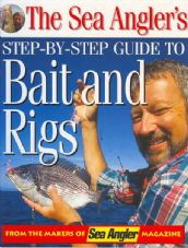 The Sea Angler's step-by-step Guide to Bait and Rigs